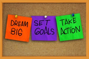 Dream Big, Set Goals, Take Action